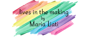 Lives in the making by Maria Liati